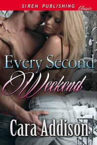 Every Second Weekend by:  Cara Addison